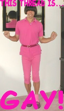 And the combination of Gay and Pink make the worst combination on Earth.