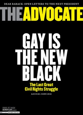 And just because the Advocate claims that gay Is the New Black, what do they know, they ar being folded into Out Magazine as a newsletter.