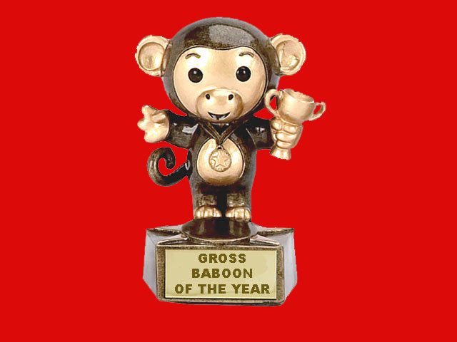 Who will be the Gross Baboon of the Year?!?