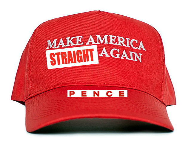 "Help Mike Pence ""Make America Straight Again"""