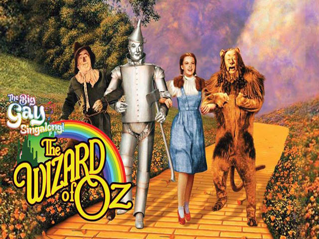 The Wizard of OZ is THE gayest movie ever. That's why everyone loves its Everyone is gay.
